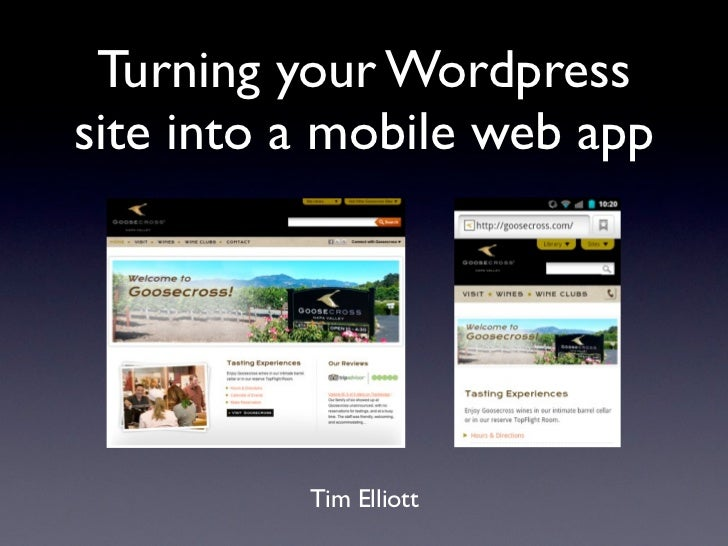 Turning your Wordpresssite into a mobile web app          Tim Elliott