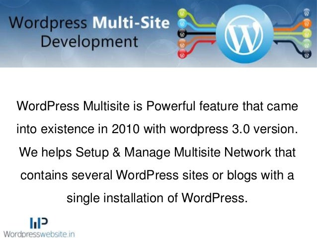 WordPress Multisite is Powerful feature that came into existence in 2010 with wordpress 3.0 version. We helps Setup & Mana...