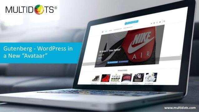 """www.multidots.com Gutenberg - WordPress in a New """"Avataar"""""""