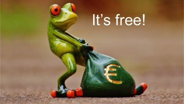 3 It's free!