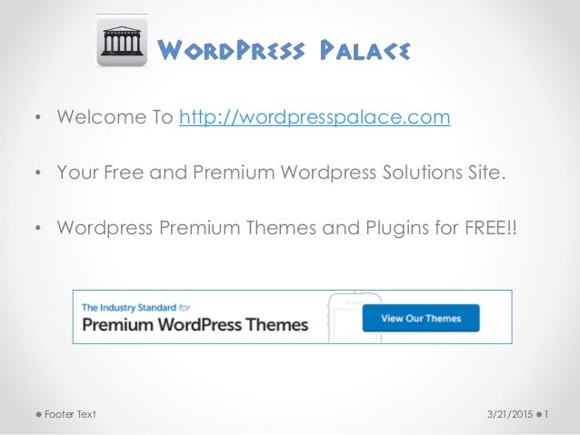 • Welcome To http://wordpresspalace.com • Your Free and Premium Wordpress Solutions Site. • Wordpress Premium Themes and P...