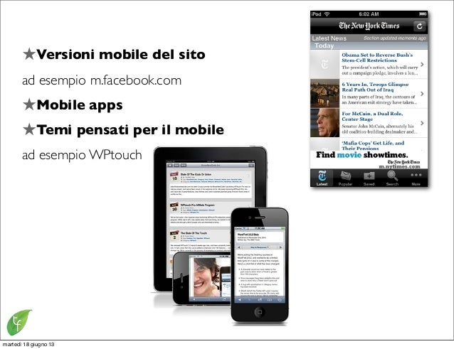 ★Versioni mobile del sitoad esempio m.facebook.com★Mobile apps★Temi pensati per il mobilead esempio WPtouchmartedì 18 giug...
