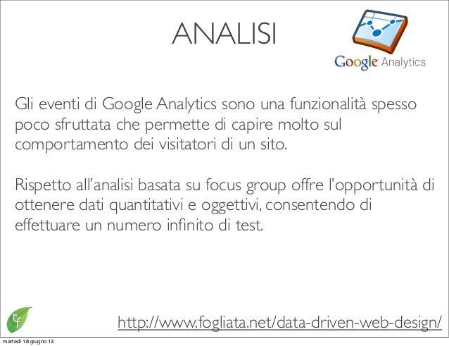 ANALISIGli eventi di Google Analytics sono una funzionalità spessopoco sfruttata che permette di capire molto sulcomportam...