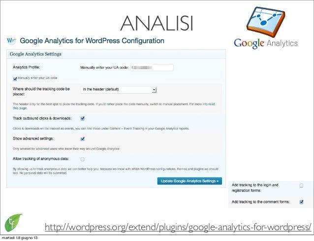 ANALISIhttp://wordpress.org/extend/plugins/google-analytics-for-wordpress/martedì 18 giugno 13