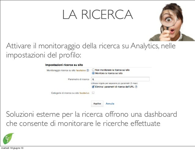 LA RICERCAAttivare il monitoraggio della ricerca su Analytics, nelleimpostazioni del profilo:Soluzioni esterne per la ricer...