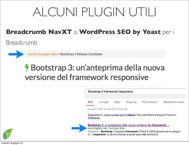 ALCUNI PLUGIN UTILIBreadcrumb NavXT o WordPress SEO by Yoast per iBreadcrumbmartedì 18 giugno 13