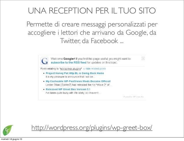 UNA RECEPTION PER ILTUO SITOPermette di creare messaggi personalizzati peraccogliere i lettori che arrivano da Google, daT...