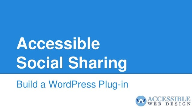 Accessible Social Sharing Build a WordPress Plug-in