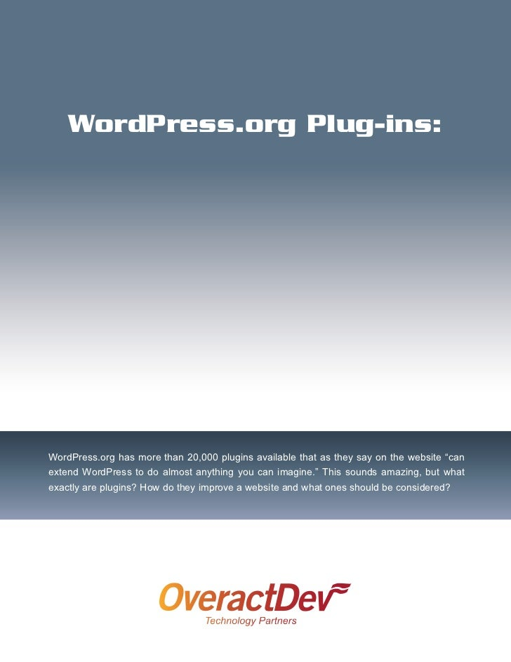 "WordPress.org Plug-ins:WordPress.org has more than 20,000 plugins available that as they say on the website ""canextend Wor..."