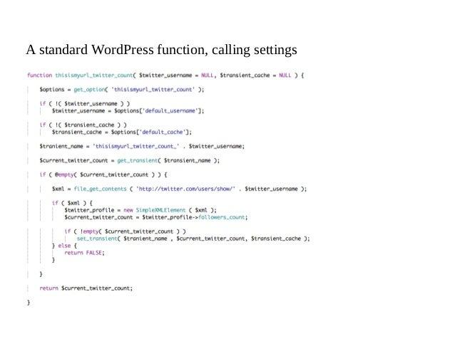 A standard WordPress function, calling settings