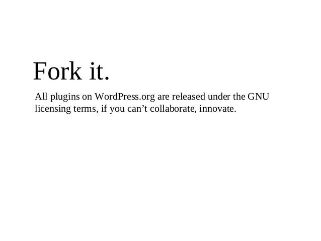 Fork it.All plugins on WordPress.org are released under the GNUlicensing terms, if you can't collaborate, innovate.