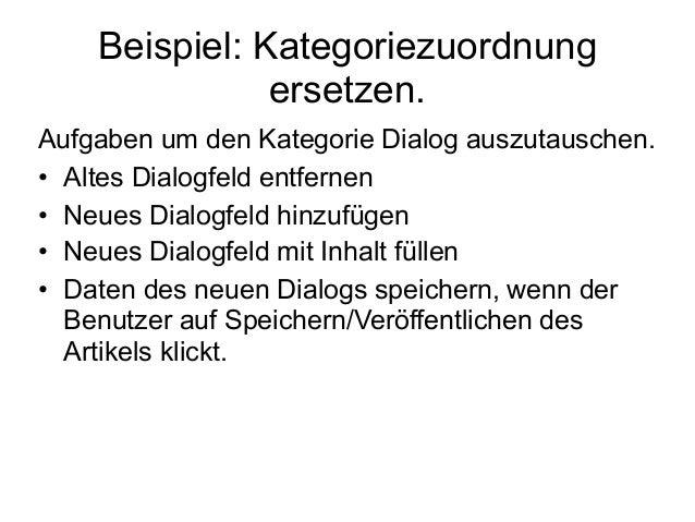 Beispiel: Kategoriezuordnung  ersetzen.  Aufgaben um den Kategorie Dialog auszutauschen.  • Altes Dialogfeld entfernen  • ...