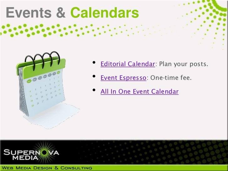 Events & Calendars           •   Editorial Calendar: Plan your posts.           •   Event Espresso: One-time fee.         ...