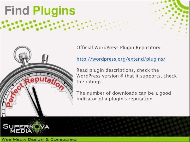 Find Plugins               Official WordPress Plugin Repository:               http://wordpress.org/extend/plugins/       ...
