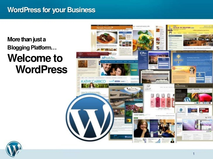 WordPress for your Business<br />More than just a <br />Blogging Platform…<br />Welcome to WordPress<br />1<br />
