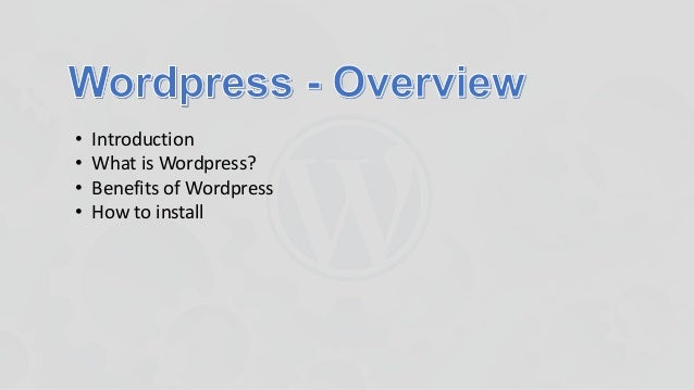 • Introduction • What is Wordpress? • Benefits of Wordpress • How to install