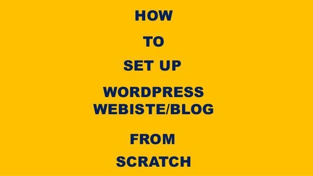 HOW TO SET UP WORDPRESS WEBISTE/BLOG FROM SCRATCH