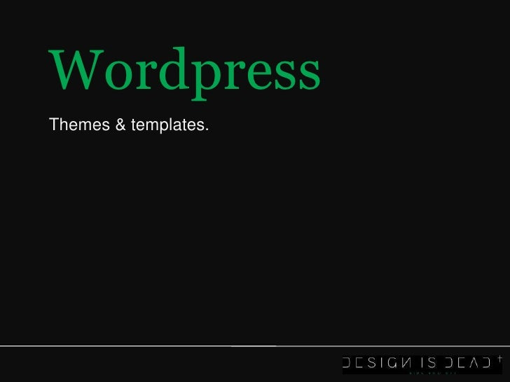 Wordpress<br />Themes & templates.<br />