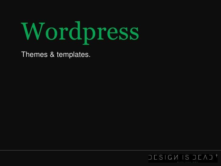 Wordpress Themes & templates.