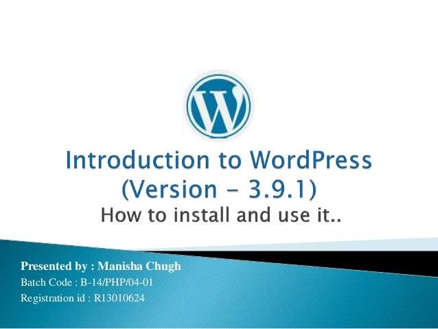 Presented by : Manisha Chugh Batch Code : B-14/PHP/04-01 Registration id : R13010624