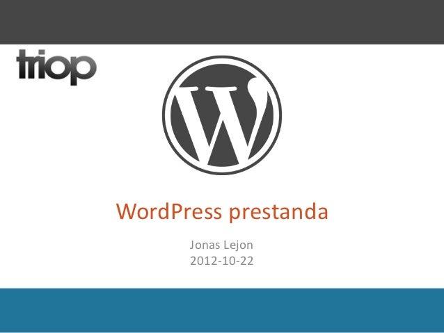 WordPress prestanda      Jonas Lejon      2012-10-22