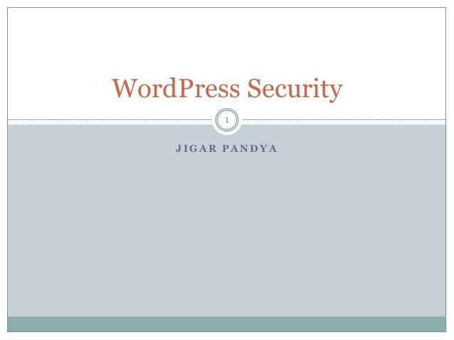 J I G A R P A N D Y A WordPress Security 1