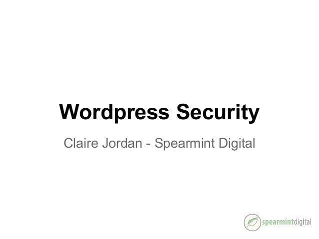 Wordpress Security Claire Jordan - Spearmint Digital
