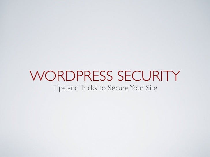 WORDPRESS SECURITY  Tips and Tricks to Secure Your Site