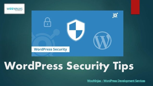 WordPress Security Tips WooNinjas - WordPress Development Services