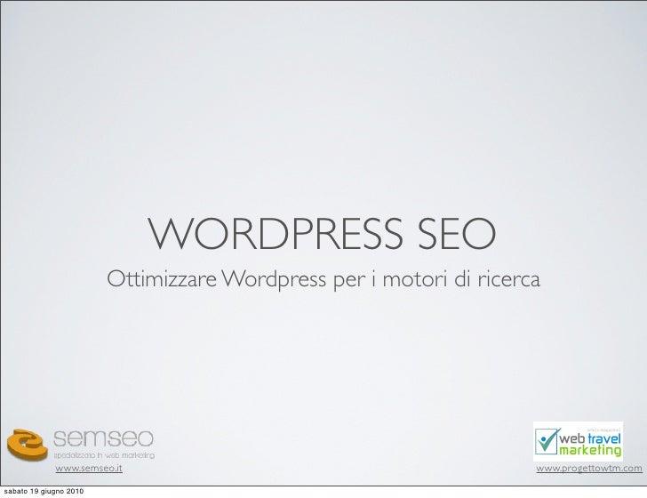 WORDPRESS SEO                         Ottimizzare Wordpress per i motori di ricerca                  www.semseo.it        ...