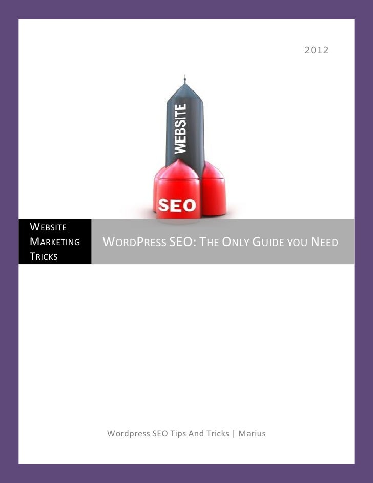 2012WEBSITEMARKETING   WORDPRESS SEO: THE ONLY GUIDE YOU NEEDTRICKS            Wordpress SEO Tips And Tricks | Marius