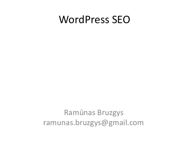WordPress SEO  Ramūnas Bruzgys ramunas.bruzgys@gmail.com