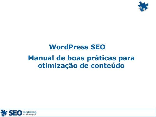 Manual de boas práticas paraotimização de conteúdoWordPress SEO
