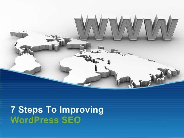 7 Steps To Improving  WordPress SEO