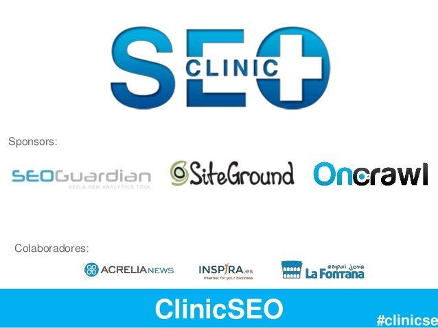 ClinicSEO Colaboradores: #clinicse Sponsors: