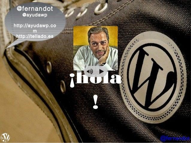 @fernandot @fernandot @ayudawp @ayudawp  http://ayudawp.co http://ayudawp.co m m http://tellado.es http://tellado.es  ¡hol...