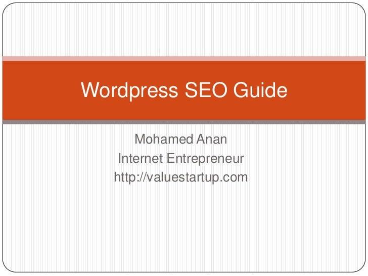 Wordpress SEO Guide       Mohamed Anan    Internet Entrepreneur   http://valuestartup.com