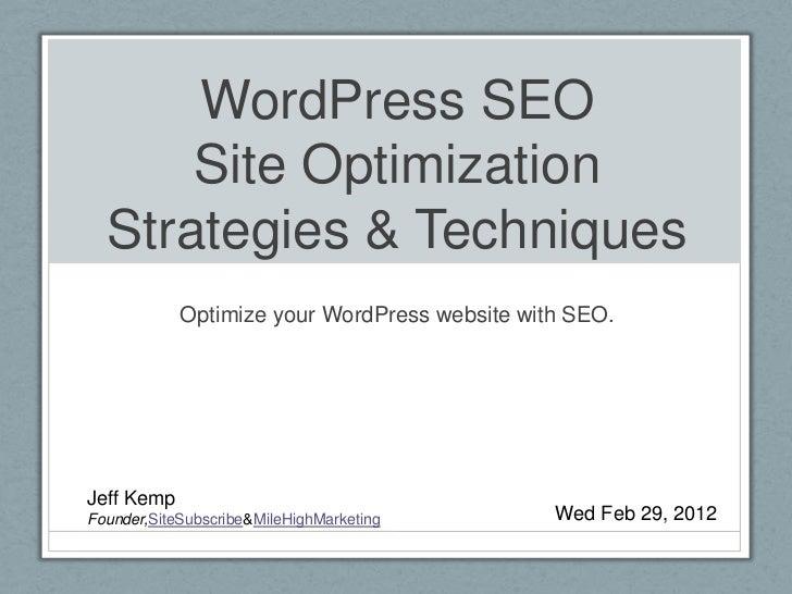 WordPress SEO      Site Optimization  Strategies & Techniques            Optimize your WordPress website with SEO.Jeff Kem...