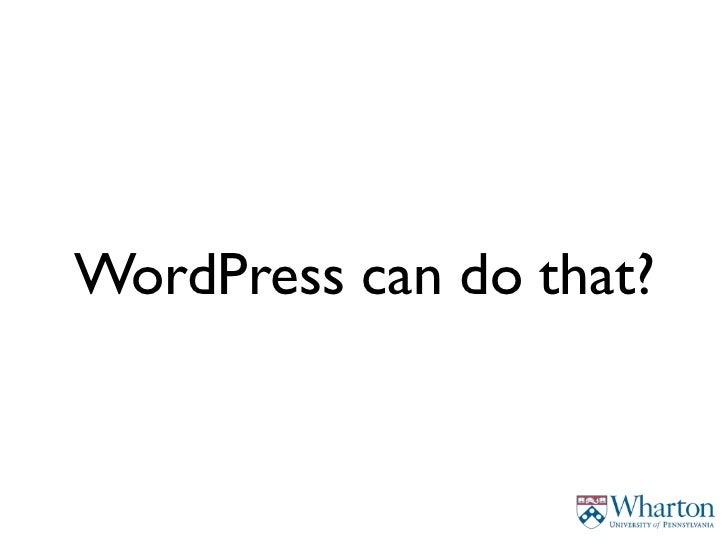 WordPress can do that?