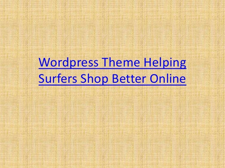 Wordpress Theme Helping Surfers Shop Better Online<br />