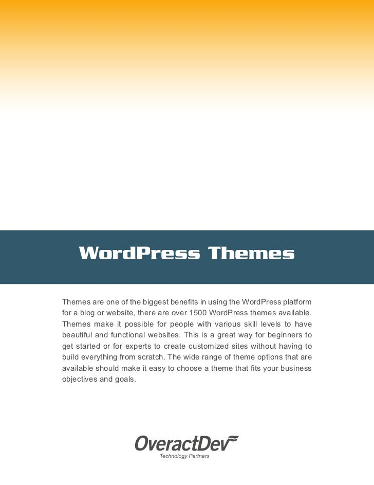 WordPress ThemesThemes are one of the biggest benefits in using the WordPress platformfor a blog or website, there are ove...