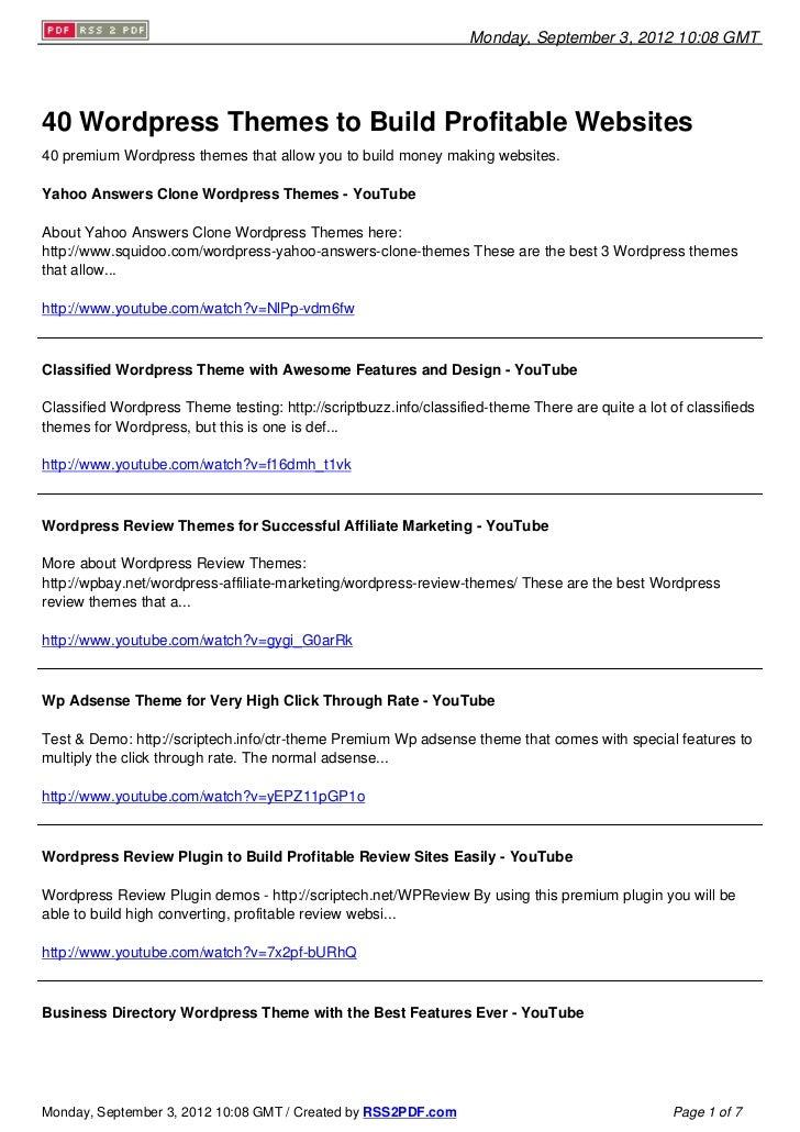 Monday, September 3, 2012 10:08 GMT40 Wordpress Themes to Build Profitable Websites40 premium Wordpress themes that allow ...