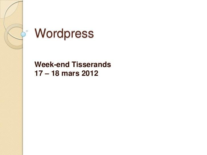 WordpressWeek-end Tisserands17 – 18 mars 2012