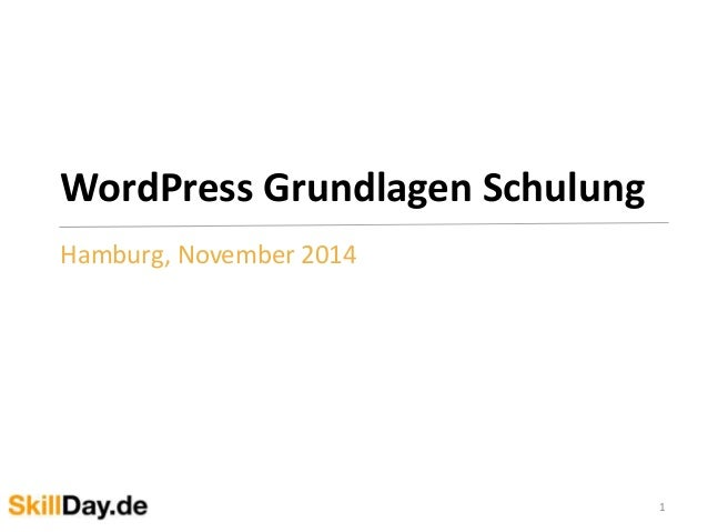 WordPress Grundlagen Schulung  Hamburg, November 2014  1