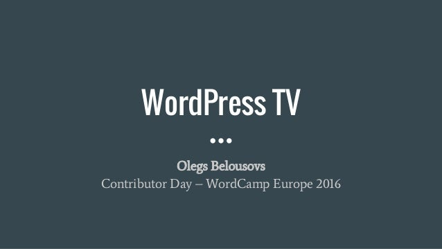 WordPress TV Olegs Belousovs Contributor Day – WordCamp Europe 2016