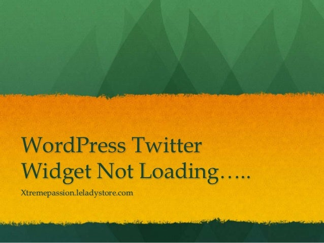 WordPress TwitterWidget Not Loading…..Xtremepassion.leladystore.com