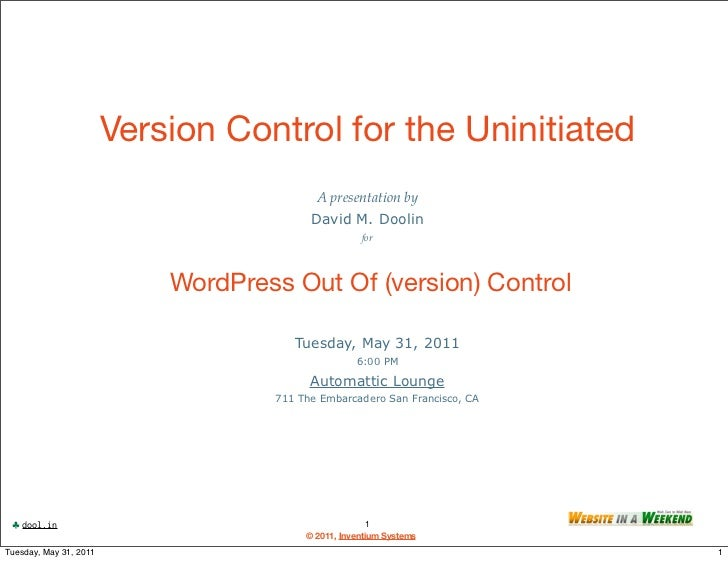Version Control for the Uninitiated                                           A presentation by                           ...