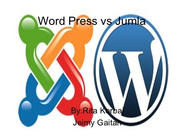 Word Press vs Jumla     By:Rita Korbaj     Jeimy Gaitan