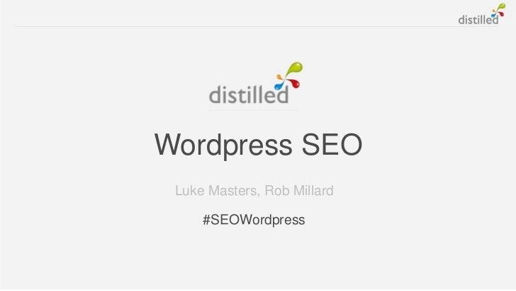 Wordpress SEO Luke Masters, Rob Millard     #SEOWordpress