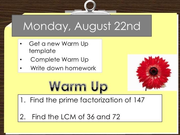 Monday, August 22nd<br /><ul><li>Get a new Warm Up template